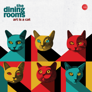 The Dining Rooms - Art Is a Cat