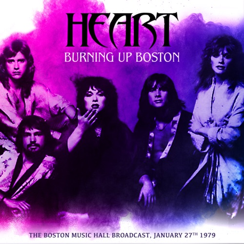 Heart / Burning Up Boston (Live 1979)