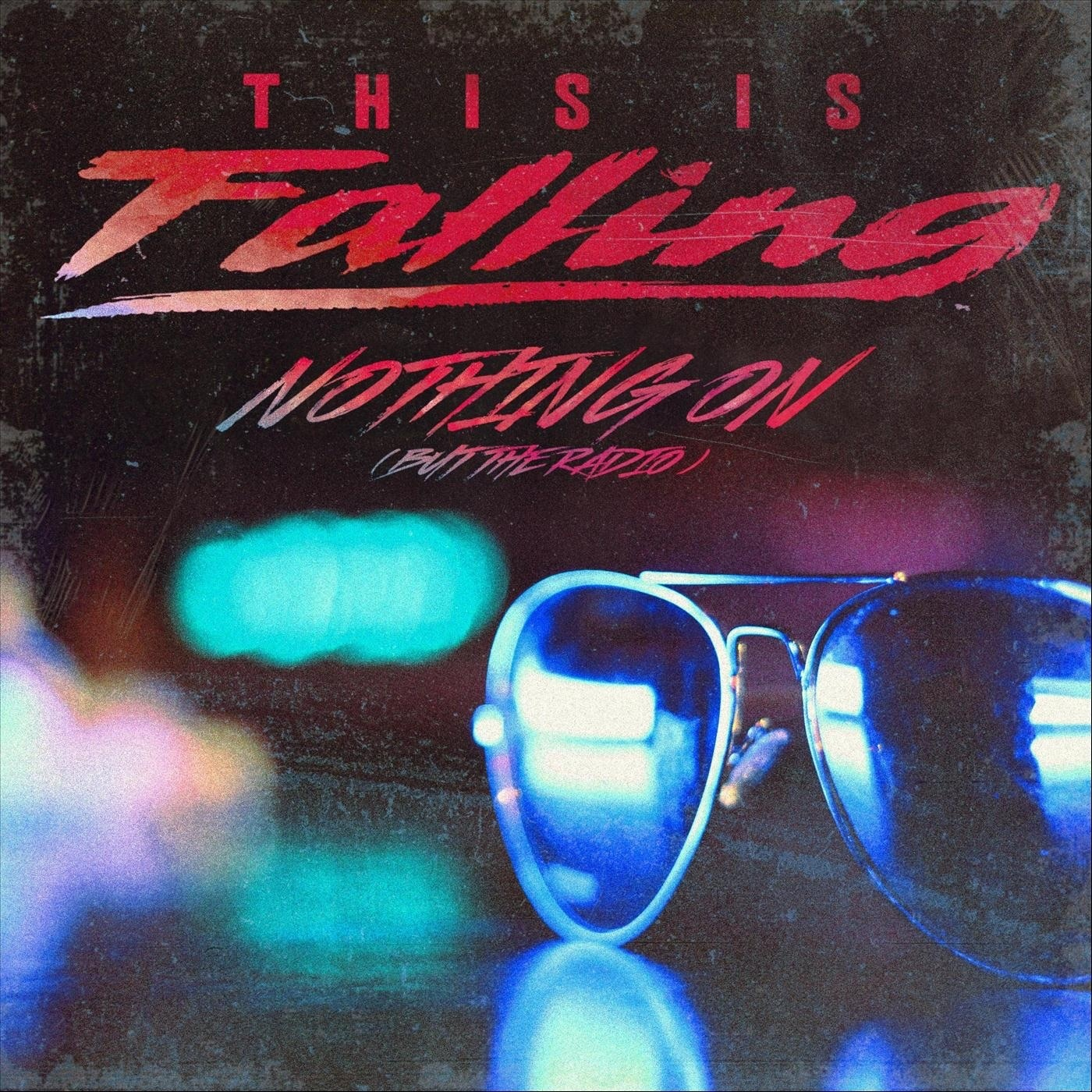 This Is Falling - Nothing On (But the Radio) (Lady Gaga cover) [single] (2019)