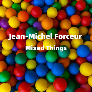 Jean-Michel Forceur - Mixed Things