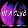 Volac, illusionize, Andre Longo - In A Club