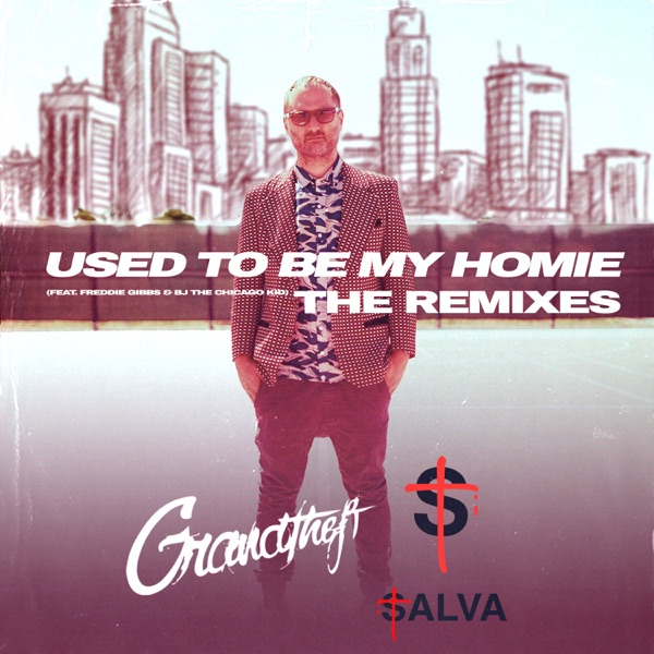 Used To Be My Homie - The Remixes (feat. Freddie Gibbs & BJ the Chicago Kid) - Single
