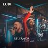 Seu Amor (feat. Isaías Saad) - Single