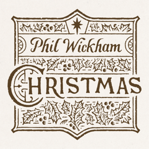 Phil Wickham - Christmas