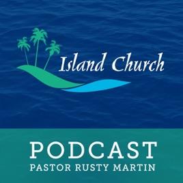 Island Church Podcast Galveston, TX: The rapture of the Church