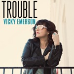 Vicky Emerson - Trouble