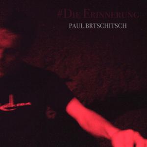 Paul Brtschitsch - #Die Erinnerung