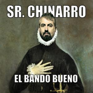 Sr. Chinarro - El Bando Bueno