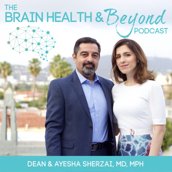 Brain Health and Beyond with Team Sherzai, MD