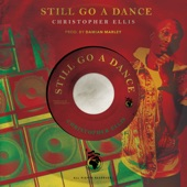 Christopher Ellis - Still Go a Dance