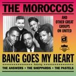 The Moroccos - Bang Goes My Heart