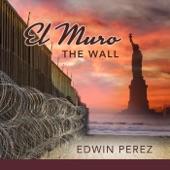 Edwin Perez - El Muro