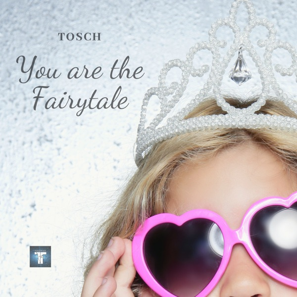 You Are the Fairytale - Single