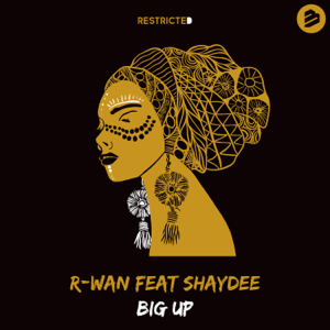R-Wan - Big Up feat. Shaydee