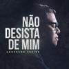 Anderson Freire - Não Desista de Mim artwork