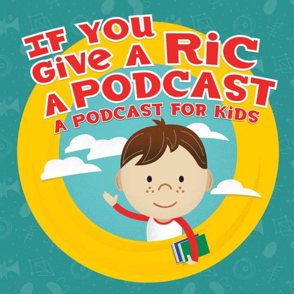 If You Give A Ric A Podcast Podcast