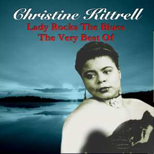 Christine Kittrell - Lady Rocks the Blues