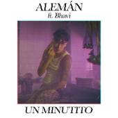 Un Minutito (feat. Bhavi) - Alemán