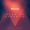 Bluesolar - Back to Paradise (Chill out Mix) artwork