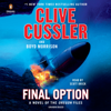 Clive Cussler & Boyd Morrison - Final Option (Unabridged)  artwork