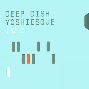 Deep Dish - Yoshiesque Two (DJ Mix)
