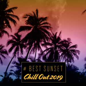 Dj. Juliano BGM & DJ Chill del Mar - # Best Sunset Chill Out 2019: Top 100, Ibiza Beach Party Music, Lounge del Mar, Deep House Vibes