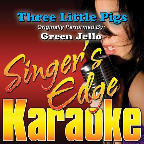 Three Little Pigs (Originally Performed By Green Jello) [Instrumental] - Single