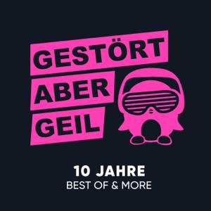 Gestört aber GeiL - 10 Jahre Best of & More