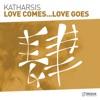 Love Comes...Love Goes - Single