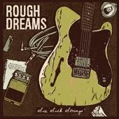 Rough Dreams - Six Sick Strings