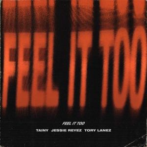 Tainy, Jessie Reyez & Tory Lanez - Feel It Too