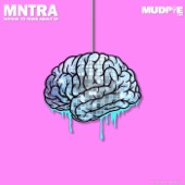 MNTRA - Nothin' To It (Original Mix)