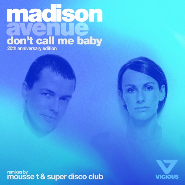 Madison Avenue - Dont Call Me Baby (Mousse T Mix)