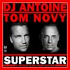 DJ Antoine & Tom Novy - Superstar (DJ Antoine vs Mad Mark 2k20 Mix) Grafik