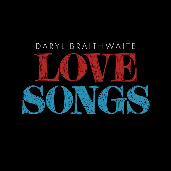 Daryl Braithwaite - Love Songs