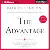 Patrick Lencioni - The Advantage: Why Organizational Health Trumps Everything Else in Business (Unabridged) artwork