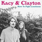 Kacy & Clayton - How to Fight Loneliness