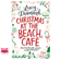 Lucy Diamond - Christmas at the Beach Café: Does Erie Have the Recipe for a Perfect Christmas?