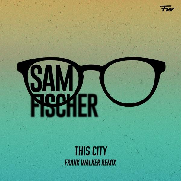 This City (Frank Walker Remix) - Single