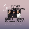 David Matthews, Eddie Gomez & Steve Gadd - Sir  artwork