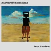 Sean Harrison - Halfway from Nashville