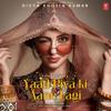Yaad Piya Ki Aane Lagi - Neha Kakkar mp3