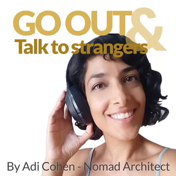 Go out & Talk to strangers