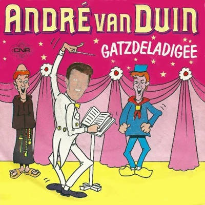 Gatzdeladigee - Single - Andre van Duin
