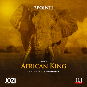 2Point1 - African King feat. Stormrise