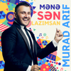 Murad Arif - Mənə Sən Lazımsan artwork