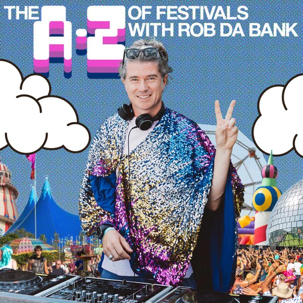 The A-Z of Festivals with Rob da Bank