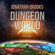 Jonathan Brooks - Dungeon World: A Dungeon Core Experience (Unabridged)