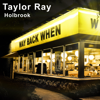 Way Back When - Taylor Ray Holbrook mp3