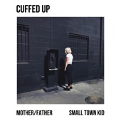 Cuffed Up - Mother / Father